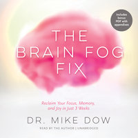 The Brain Fog Fix - Dr. Mike Dow
