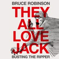 They All Love Jack - Busting the Ripper - Bruce Robinson