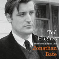 Ted Hughes - The Unauthorised Life - Jonathan Bate