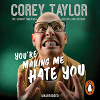 Youre Making Me Hate You - Corey Taylor