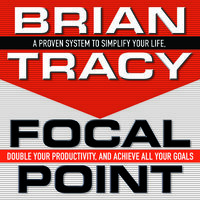 Focal Point - Brian Tracy