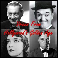 Voices From Hollywood's Golden Age - Various Authors