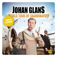 Johan Glans - World tour of Skandinavien - Johan Glans
