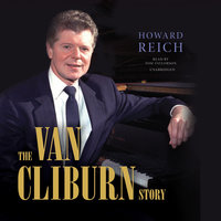 The Van Cliburn Story - Howard Reich