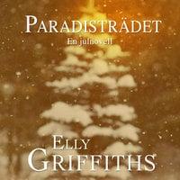 Paradisträdet - En julnovell - Elly Griffiths