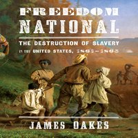 Freedom National - James Oakes
