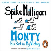 Monty - His Part In My Victory - Spike Milligan
