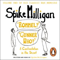 Rommel? - Gunner Who? - Spike Milligan