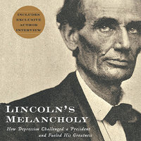 Lincoln's Melancholy - Joshua Wolf Shenk
