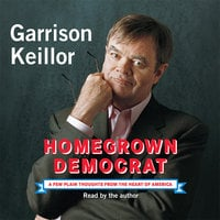 Homegrown Democrat - Garrison Keillor