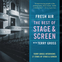 Fresh Air - The Best of Stage and Screen - Terry Gross