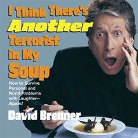 I Think There's Another Terrorist in My Soup - David Brenner