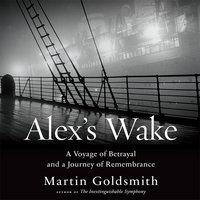 Alex's Wake - Martin Goldsmith