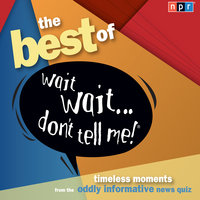 "The Wait Wait….Don't Tell Me! More Famous People Play ""Not My Job"" - Peter Sagal"