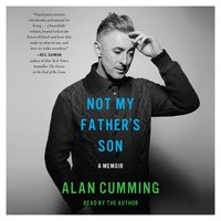 Not My Fathers Son - Alan Cumming