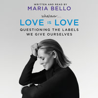 Whatever...Love Is Love - Maria Bello