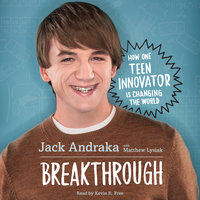 Breakthrough: How One Teen Innovator Is Changing the World - Jack Andraka,Matthew Lysiak