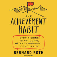 The Achievement Habit - Bernard Roth