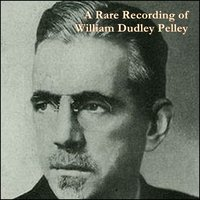 A Rare Recording of William Dudley Pelley - William Dudley Pelley