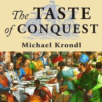 The Taste of Conquest - Michael Krondl