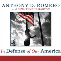 In Defense of Our America - Dina Temple-Raston,Anthony D. Romero