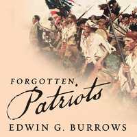 Forgotten Patriots - Edwin G. Burrows