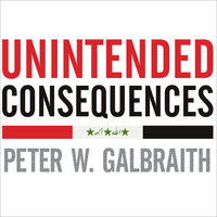 Unintended Consequences - Peter W. Galbraith