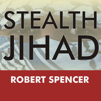 Stealth Jihad - Robert Spencer