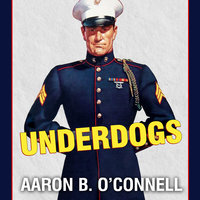 Underdogs - Aaron B. O'Connell