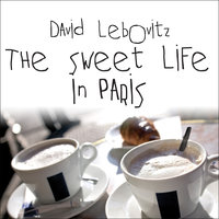 The Sweet Life in Paris - David Lebovitz
