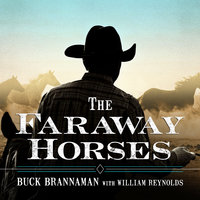The Faraway Horses - William Reynolds,Buck Brannaman