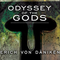 Odyssey of the Gods - Erich von Daniken