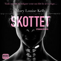 Skottet - Mary Louise Kelly