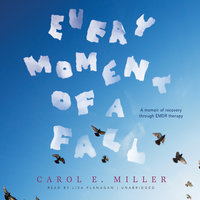 Every Moment of a Fall - Carol E. Miller