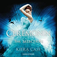 The Selection 1 - Ceremonin - Kiera Cass