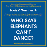 Who Says Elephants Can't Dance? - Louis V. Gerstner
