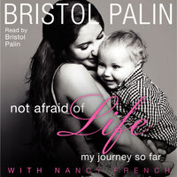 Not Afraid of Life - Bristol Palin