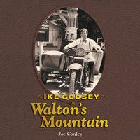 Ike Godsey of Walton's Mountain - Joe Conley
