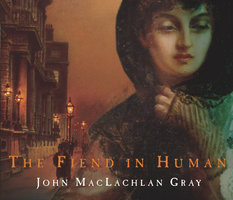 The Fiend In Human - John Maclachlan Gray