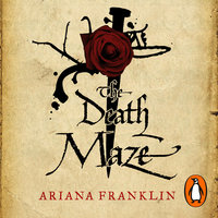The Death Maze - Ariana Franklin