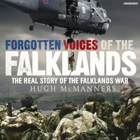 Forgotten Voices of the Falklands - Hugh McManners