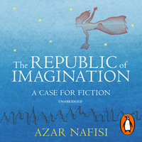 The Republic of Imagination - Azar Nafisi