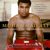 Muhammad Ali - A Tribute to the Greatest - Thomas Hauser