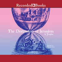 The Destruction of Jerusalem - Josephus