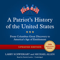 A Patriot's History of the United States, Updated Edition - Michael Allen,Larry Schweikart