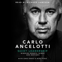 Quiet Leadership - Winning Hearts, Minds and Matches - Carlo Ancelotti
