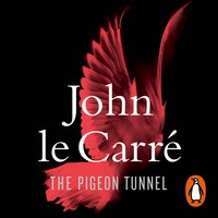 The Pigeon Tunnel - John le Carré