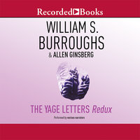 The Yage Letters Redux - Allen Ginsberg, Oliver Harris, William S. Burroughs