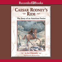 Caesar Rodney's Ride - Eighty Miles for Freedom - Jan Cheripko