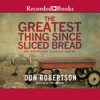 The Greatest Thing Since Sliced Bread - Don Robertson
